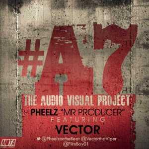 Pheelz - Popular Ft. Vector